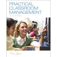 Practical Classroom Management, Second Edition by Vern  Jones, 9780133367058