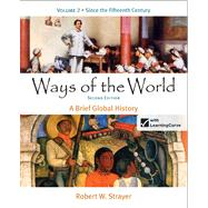 Ways of the World: A Brief Global History, Volume 2 by Strayer, Robert W., 9780312487058