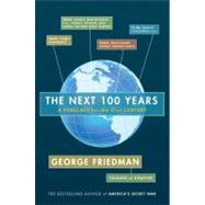 The Next 100 Years by FRIEDMAN, GEORGE, 9780385517058