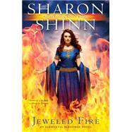 Jeweled Fire by Shinn, Sharon, 9780425277058