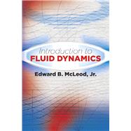 Introduction to Fluid Dynamics by McLeod, Jr., Edward B., 9780486807058