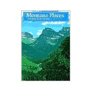 Montana Places : Exploring Big Sky Country by WRIGHT JOHN B., 9780816637058