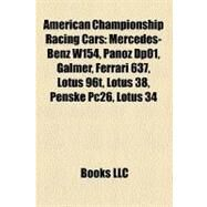 American Championship Racing Cars : Mercedes-Benz W154, Panoz Dp01, Galmer, Ferrari 637, Lotus 96t, Lotus 38, Penske Pc26, Lotus 34 by , 9781156897058