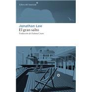 El gran salto/ The Big Jump by Lee, Jonathan; Couso, Zulema, 9788417007058