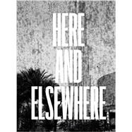Here and Elsewhere by Gioni, Massimiliano, 9780915557059