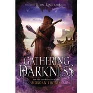 Gathering Darkness by Rhodes, Morgan, 9781595147059