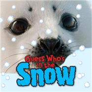 Guess Who's In the Snow by de la Bédoyère, Camilla, 9781609927059