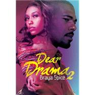 Dear Drama 2 by Spice, Braya, 9781622867059