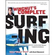 Wingnut's Complete Surfing by Weaver, Robert; Bannerot, Scott, 9780071497060
