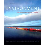 Environment The Science behind the Stories Plus MasteringEnvironmentalScience with eText -- Access Card Package by Withgott, Jay H.; Laposata, Matthew, 9780321897060