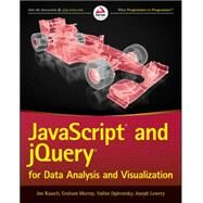 Javascript and Jquery for Data Analysis and Visualization by Lowery, Joseph W.; Lowery, Joseph, 9781118847060