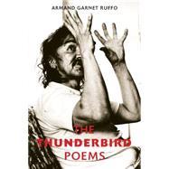 Thunderbird Poems by Ruffo, Armand Garnet, 9781550177060