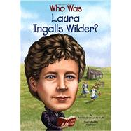 Who Was Laura Ingalls Wilder? by Demuth, Patricia Brennan; Foley, Tim, 9780448467061