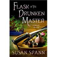 Flask of the Drunken Master A Shinobi Mystery by Spann, Susan, 9781250027061