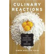 Culinary Reactions : The Everyday Chemistry of Cooking by Unknown, 9781569767061