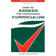 How to Assess the Vocational Curriculum by Ecclestone, Kathryn, 9780749417062