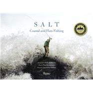Salt: Coastal and Flats Fishing by Anderson, Andy; Rosenbauer, Tom; De LA Valdene, Guy, 9780789327062