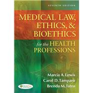 Medical Law, Ethics, & Bioethics for the Health Professions by Lewis, Marcia A.; Tamparo, Carol D.; Tatro, Brenda M., 9780803627062