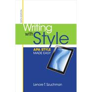 Writing with Style APA Style Made Easy by Szuchman, Lenore T., 9781285077062