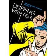 Dripping With Fear 5: The Steve Ditko Archives by Ditko, Steve; Bell, Blake, 9781606997062