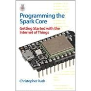 Programming the Photon: Getting Started with the Internet of Things by Rush, Christopher, 9780071847063
