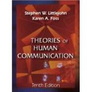 Theories of Human Communication by Littlejohn, Stephen W.; Foss, Karen A., 9781577667063