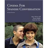Cinema for Spanish Conversation by Gill, Mary McVey; Smalley, Deana; Haro, Maria-Paz, 9781585107063
