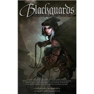 Blackguards by Sullivan, Michael J.; Ivanyi, Andra St.; Hearn, Lian; Dalglish, David; Martin, J. M., 9781941987063