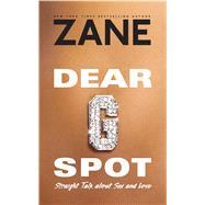 Zane's Dear G-Spot Straight Talk About Sex and Love by Zane, 9780743457064