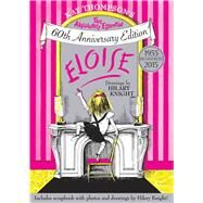 Kay Thompson's Eloise: The Absolutely Essential 60th Anniversary Edition by Thompson, Kay; Knight, Hilary, 9781481457064