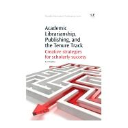 Academic Librarianship, Publishing, and the Tenure Track by Madden, Karl, 9781843347064
