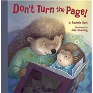 Don't Turn the Page! by Burk, Rachelle; Downing, Julie, 9781939547064