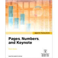 Apple Pro Training Series Pages, Numbers, and Keynote by Wood, Mark, 9780133987065
