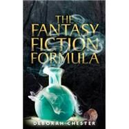 The Fantasy Fiction Formula by Chester, Deborah, 9780719097065