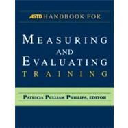 Astd Handbook for Measuring and Evaluating Training by Phillips, Patricia Pulliam, 9781562867065