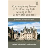 Contemporary Issues in Exploratory Data Mining in the Behavioral Sciences by McArdle; John J., 9780415817066