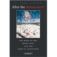 After the Holocaust: The Book of Job, Primo Levi, and the Path to Affliction at Biggerbooks.com