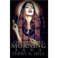 Come Sunday Morning Saga by HILL, TERRY E., 9781622867066