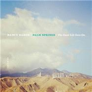 Palm Springs by Baron, Nancy; Weiner, Matthew (CON); Dilworth, Alexa (CON), 9783868287066