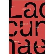 Lacunae 100 Imagined Ancient Love Poems by Nadler, Daniel, 9780374537067