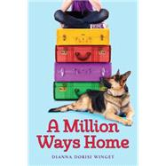 A Million Ways Home by Winget, Dianna Dorisi, 9780545667067