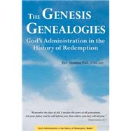 The Genesis Genealogies: God's Administration in the History of Redemption by Park, Abraham, 9780794607067