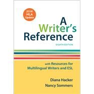 A Writer's Reference with Resources for Multilingual Writers and ESL with 2016 MLA Update by Hacker, Diana; Sommers, Nancy, 9781319087067