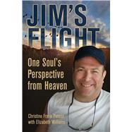Jim's Flight One Soul's Perspective from Heaven by Petosa, Christine Frank; Williams, Elizabeth, 9781844097067