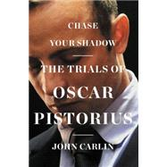 Chase Your Shadow by Carlin, John, 9780062297068