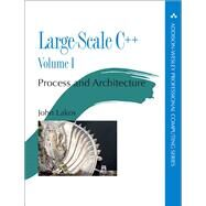 Large-Scale C++  Volume I Process and Architecture by Lakos, John, 9780201717068