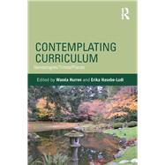Contemplating Curriculum: Genealogies/Times/Places by Hurren,Wanda, 9781138287068