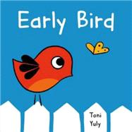 Early Bird by Yuly, Toni; Yuly, Toni, 9781250057068