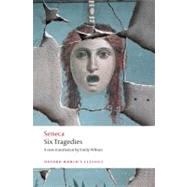 Six Tragedies by Seneca; Wilson, Emily, 9780192807069