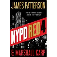 NYPD Red 4 by Patterson, James; Karp, Marshall, 9780316407069
